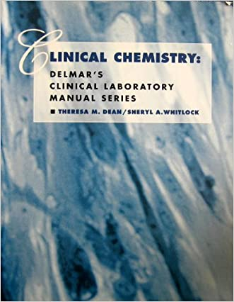 Clinical Chemistry: Delmar's Clinical Laboratory Manual Series