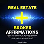Real Estate Broker Affirmations: Positive Daily Affirmations for Successfull Real Estate Broker Using the Law of Attraction, Self-Hypnosis, Guided Meditation and Sleep Learning | Stephens Hyang