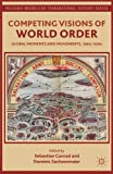 img - for Competing Visions of World Order: Global Moments and Movements, 1880s-1930s (Palgrave Macmillan Transnational History Series) book / textbook / text book