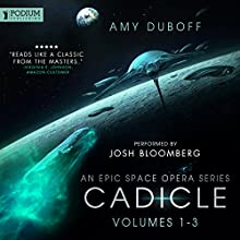 Cadicle: An Epic Space Opera Series, Volumes 1-3 Audiobook by Amy DuBoff Narrated by Josh Bloomberg