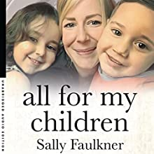 All for My Children Audiobook by Sally Faulkner, James Knight Narrated by Liz Tymoszuk