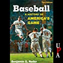 Baseball: A History of America's Game (       UNABRIDGED) by Benjamin G. Rader Narrated by Joe Barrett