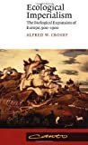 img - for Ecological Imperialism: The Biological Expansion of Europe, 900-1900 (Studies in Environment and History) 2nd (second) Edition by Crosby, Alfred W. published by Cambridge University Press (2004) book / textbook / text book