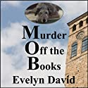 Murder Off the Books: Sullivan Investigations Mystery Series (       UNABRIDGED) by Evelyn David Narrated by Kevin Giffin