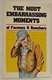 img - for The Most Embarrassing Moments of Farmers & Ranchers book / textbook / text book