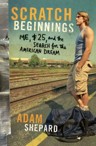 Image for Scratch Beginnings: Me, $25, and the Search for the American Dream