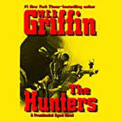 The Hunters: A Presidential Agent Novel | [W. E. B. Griffin]