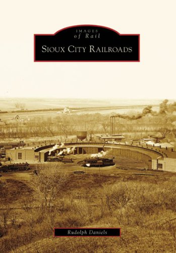 Sioux City Railroads (IA) (Images of Rail)