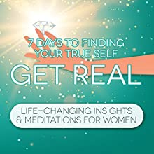 Get Real: 7 Days to Finding Your True Self, Unlimited Confidence and Unconditional Happiness Discours Auteur(s) : Samantha Redgrave-Hogg, Nicola Harlett Narrateur(s) : Samantha Redgrave-Hogg, Nicola Harlett