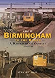 From Birmingham to the Board: A Railwaymans Odyssey Continues