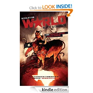 Kindle Book Bargains: Revolution World, by Katy Stauber. Publisher: Night Shade Books (March 1, 2011)