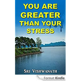 You Are Greater Than Your Stress