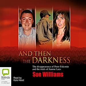 And Then the Darkness | [Sue Williams]