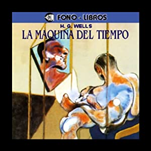 La Maquina del Tiempo [The Time Machine] | Livre audio