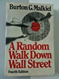 A Random Walk Down Wall Street, Fourth Edition 1985 (0393954609) by Burton G. Malkiel