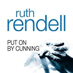 Put on by Cunning: A Chief Inspector Wexford Mystery, Book 11 (       UNABRIDGED) by Ruth Rendell Narrated by Charles Kay