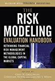 img - for The Risk Modeling Evaluation Handbook: Rethinking Financial Risk Management Methodologies in the Global Capital Markets (McGraw-Hill Finance & Investing) book / textbook / text book