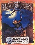 Deadlands: Marshal's Handbook (Revised) (Deadlands: The Weird West)