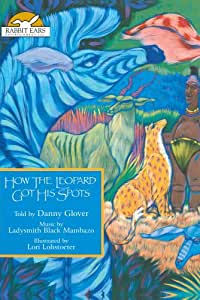 How the Leopard Got His Spots, Told by Danny Glover, Music by Ladysmith Black Mambazo