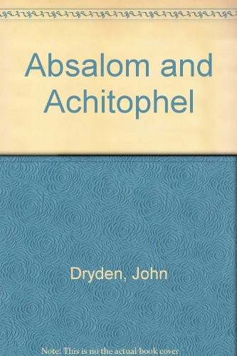 Absalom and Achitophel Summary