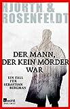 Der Mann, der kein Mörder war: Ein Fall für Sebastian Bergman