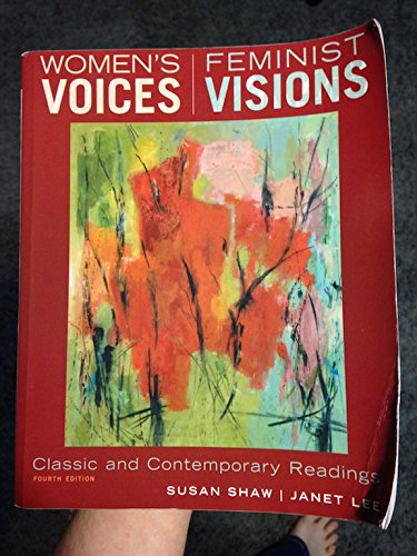 Women's Voices Feminist Visions, Classic and Contemporary...