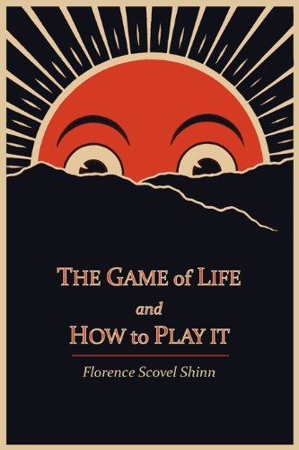 The Game of Life and How to Play It: Florence Scovel Shinn: 9781614270799: Amazon.com: Books