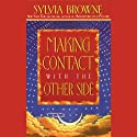 Making Contact with the Other Side: How to Enhance Your Own Psychic Powers  by Sylvia Browne Narrated by Sylvia Browne