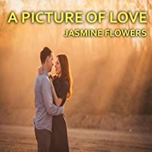 A Picture of Love: A Sweet Christian Romance Audiobook by Jasmine Flowers Narrated by Jamie Hershberger