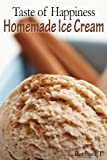 Taste of Happiness - Homemade Ice Cream