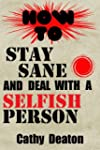 How To Stay Sane And Deal With A Self...