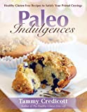 Paleo Indulgences: Healthy Gluten-Free Recipes to Satisfy Your Primal Cravings (English Edition)