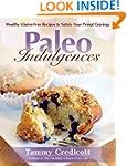 Paleo Indulgences: Healthy Gluten-Fre...