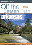 Arkansas Off the Beaten Path, 8th (Off the Beaten Path Series)
