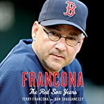 Francona: The Red Sox Years | Terry Francona,Dan Shaughnessy