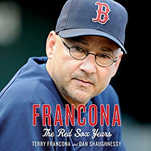 Francona: The Red Sox Years | [Terry Francona, Dan Shaughnessy]