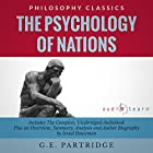 The Psychology of Nations by G.E. Partridge: The Complete Work Plus an Overview, Chapter by Chapter Summary and Author Biography Hörbuch von G.E. Partridge, Israel Bouseman Gesprochen von: Doug Eisengrein