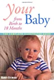 Your Baby Birth To 18 Months (1555611346) by Stewart, George R.