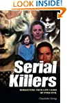 Serial Killers: Horrifying True-Life...