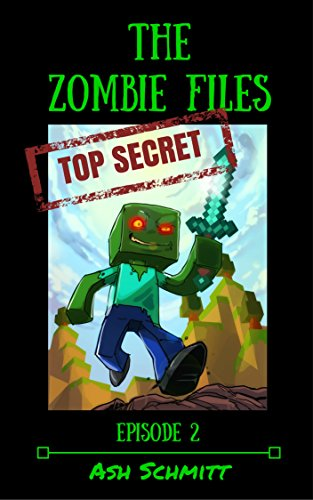The Zombies Files (The Adventures of Herman a Minecraft Zombie Book 2)