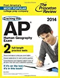 img - for Cracking the AP Human Geography Exam, 2014 Edition (College Test Preparation) book / textbook / text book