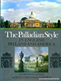 img - for The Palladian Style in England, Ireland and America. book / textbook / text book