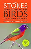 img - for The Stokes Field Guide to the Birds of North America (Stokes Field Guides) by Donald Stokes (2010-10-25) book / textbook / text book