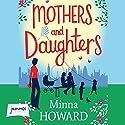 Mothers and Daughters Hörbuch von Minna Howard Gesprochen von: Joan Walker
