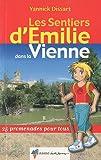 echange, troc Yannick Dissart - Les Sentiers d'Emilie dans la Vienne : 25 promenades pour tous