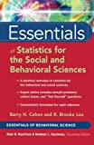 img - for Essentials of Statistics for the Social and Behavioral Sciences by Cohen, Barry H., Lea, R. Brooke (2003) Paperback book / textbook / text book