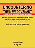 ENCOUNTERING THE NEW COVENANT: Writing out your own New Testament commentary and meditation