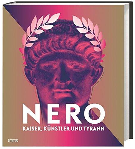 nero-kaiser-kunstler-und-tyrann