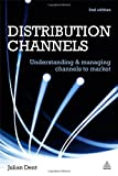img - for Distribution Channels: Understanding and Managing Channels to Market book / textbook / text book