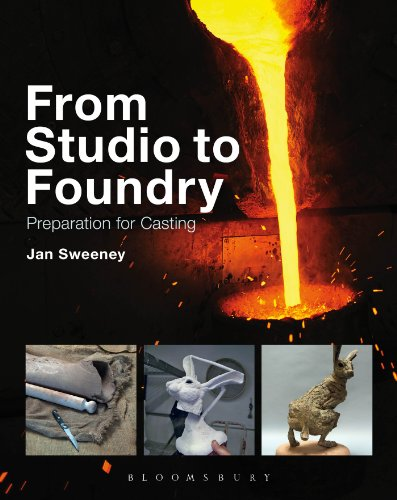 From Studio to Foundry: Preparation for Casting by A&C Black